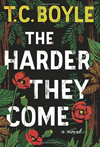 The Harder They Come: A Novel by T.C. Boyle http://www.amazon.com/dp/0062349376/ref=cm_sw_r_pi_dp_CsFKvb0QK47R0