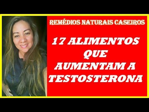 Testosterona  17 Alimentos que Aumentam a Testosterona