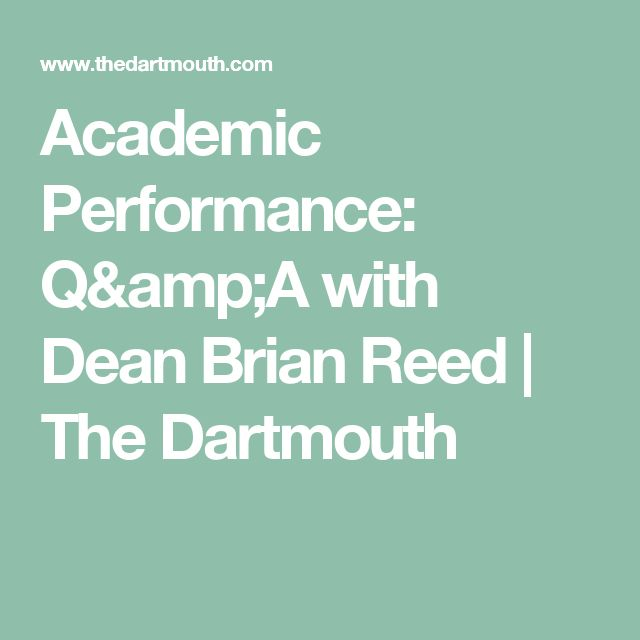Academic Performance: Q&A with Dean Brian Reed    The Dartmouth