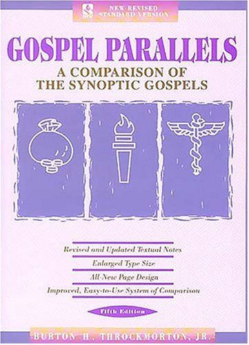 Gospel Parallels: A Comparison of the Synoptic Gospels, New Revised Standard Version by Jr. Burton H. Throckmorton