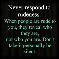 I can only keep silent for so long....one more rude comment about my husband and she WILL get an earful. You've been warned...