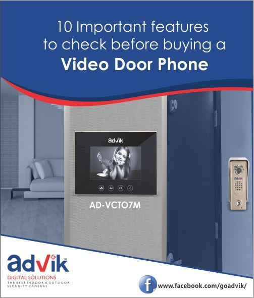 10 Important Features to Check before Buying a #VideoDoorPhone!!! With increase in #crime rates, everyone is vigilant about the #safety and #security of their homes and their loved ones.Read more at:http://advik.net/blog/security-camera-applications-and-uses/important-features-to-check-before-buying-a-video-door-phone