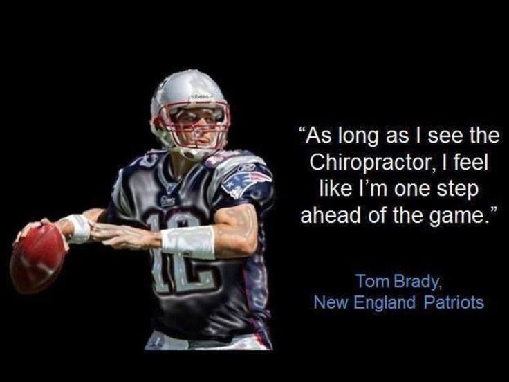 Tom Brady knows the benefits of chiropractic care ...