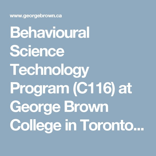 Behavioural Science Technology Program (C116) at George Brown College in Toronto 2017-2018