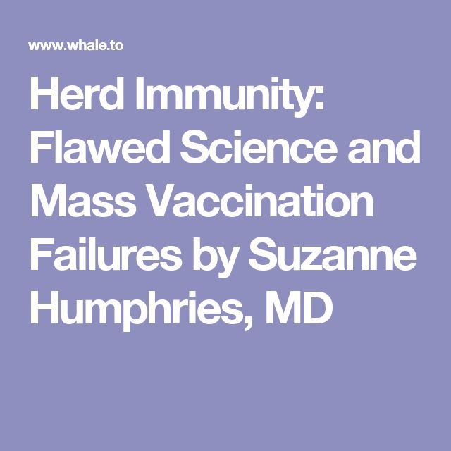 Herd Immunity: Flawed Science and Mass Vaccination Failures by Suzanne  Humphries, MD