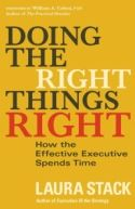 In Doing the Right Things Right, Laura Stack builds on the iconic book by Peter F. Drucker, The Effective Executive, which has been a staple in the business world for decades. Her interpretation brings a modern twist to Drucker's definitive guide for executives who wish to keep their organizations afloat.