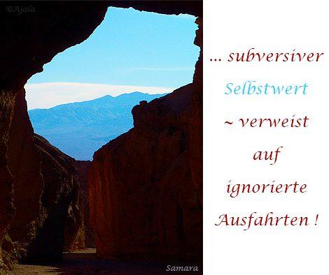 ... subversiver #Selbstwert ~ verweist auf ignorierte Ausfahrten ! ( #Samara )