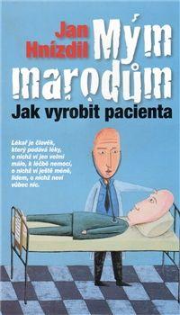 Mým marodům / Jan Hnizdil