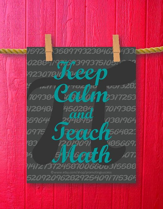 This printable teacher gift features a pi background and the math teacher quote:  Keep Calm and  Teach Math by PromotingSuccess