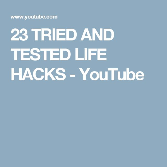 23 TRIED AND TESTED LIFE HACKS - YouTube