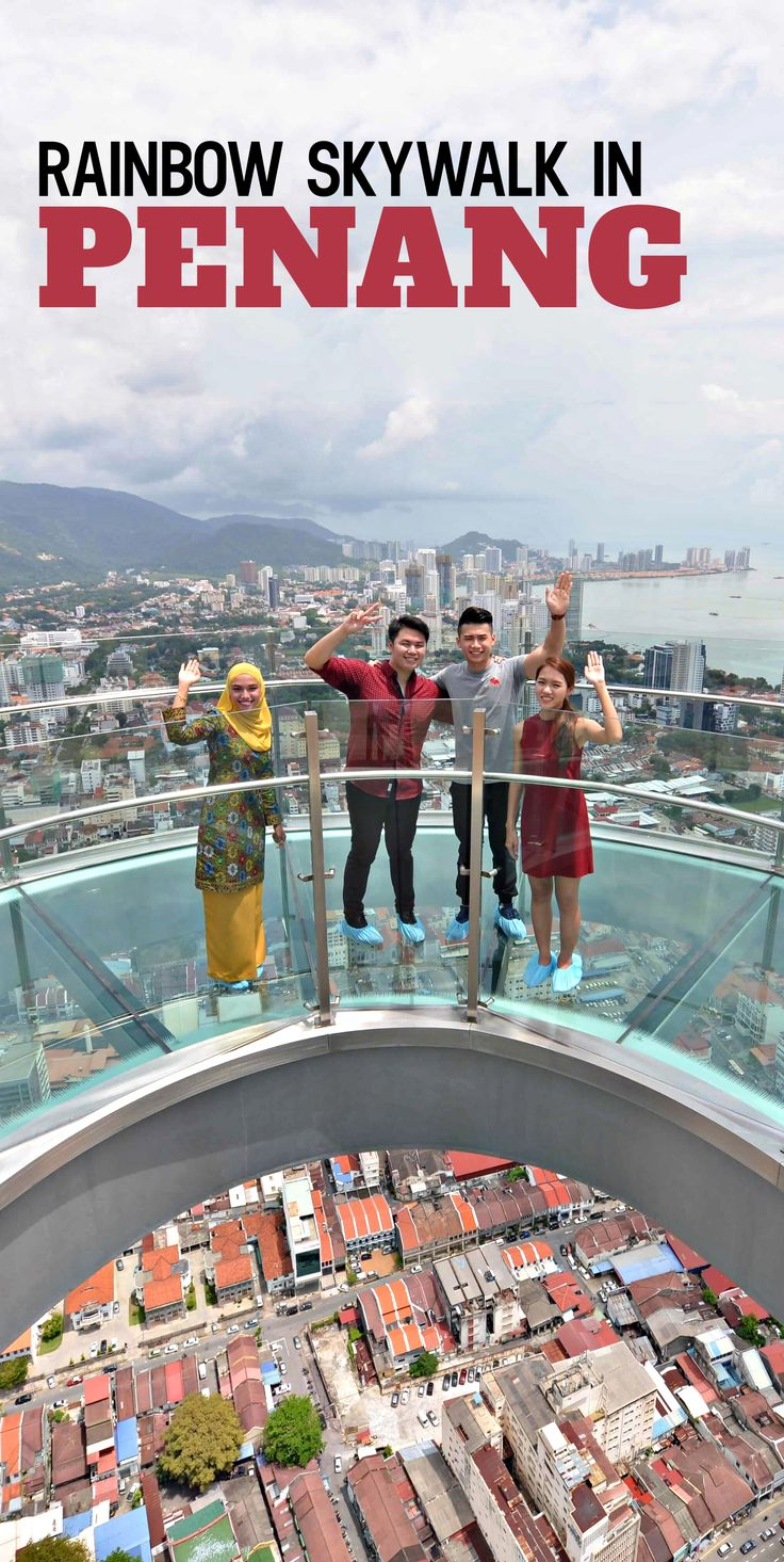 Test your fear of heights from 68 floors above ground in Penang, Malaysia at the newly opened Rainbow Skywalk.