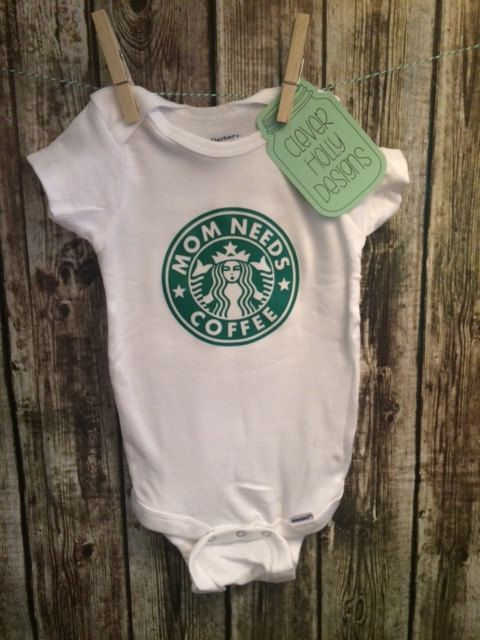 Mom Needs Coffee Starbucks Onesie (long sleeve or short sleeve)