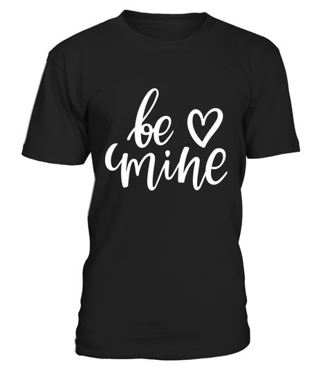 """# Be Mine Love Fashion T Shirt True Eternal Best Life Joy .  Special Offer, not available in shops      Comes in a variety of styles and colours      Buy yours now before it is too late!      Secured payment via Visa / Mastercard / Amex / PayPal      How to place an order            Choose the model from the drop-down menu      Click on """"Buy it now""""      Choose the size and the quantity      Add your delivery address and bank details      And that's it!      Tags: Premium Design T-Shirts…"""