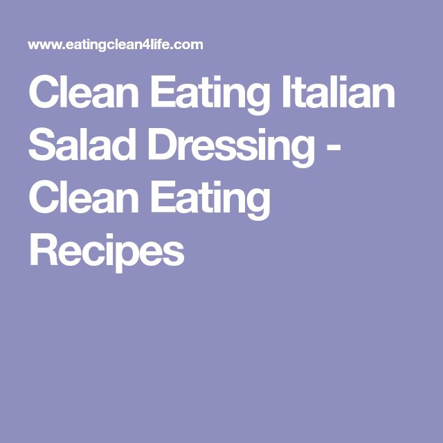 Clean Eating Italian Salad Dressing - Clean Eating Recipes