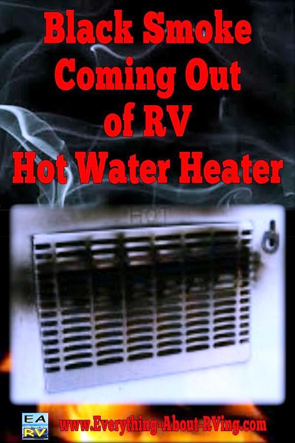 Here is our answer to: Black Smoke Coming Out Of RV Hot Water Heater. The most common causes of the smoke in an RV water heater are...