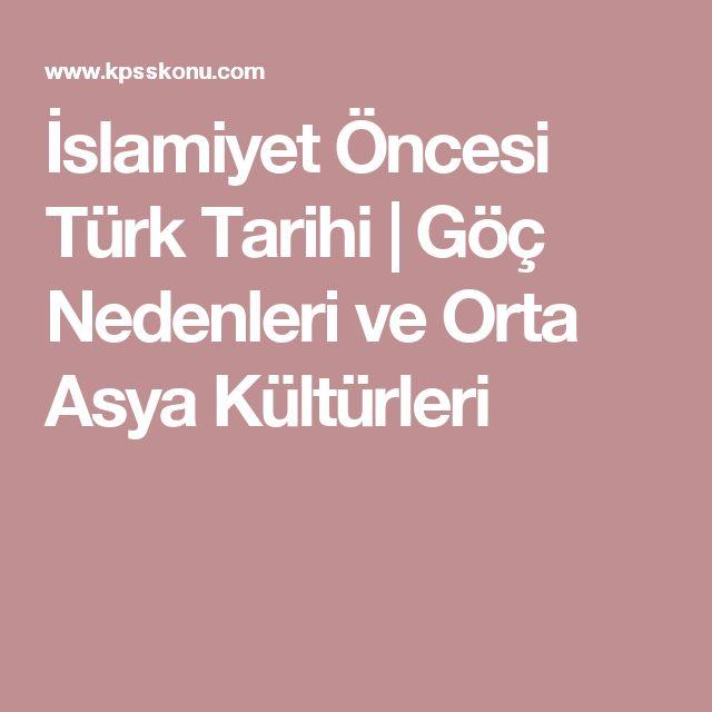 İslamiyet Öncesi Türk Tarihi | Göç Nedenleri ve Orta Asya Kültürleri