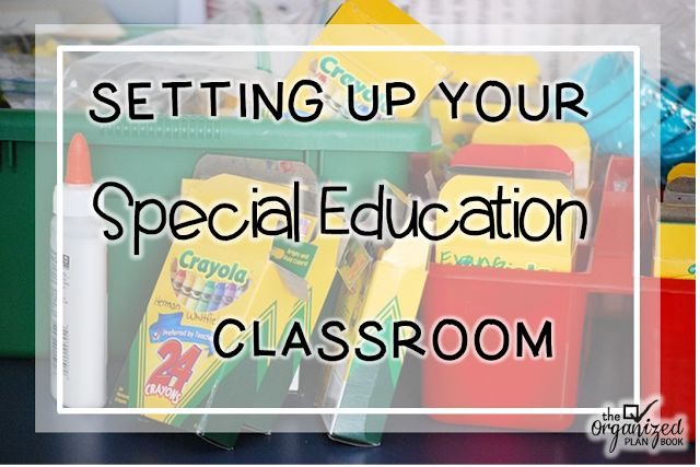 The Organized Plan Book: Setting up your Special Ed. Classroom - SpEd Summer Blog Hop