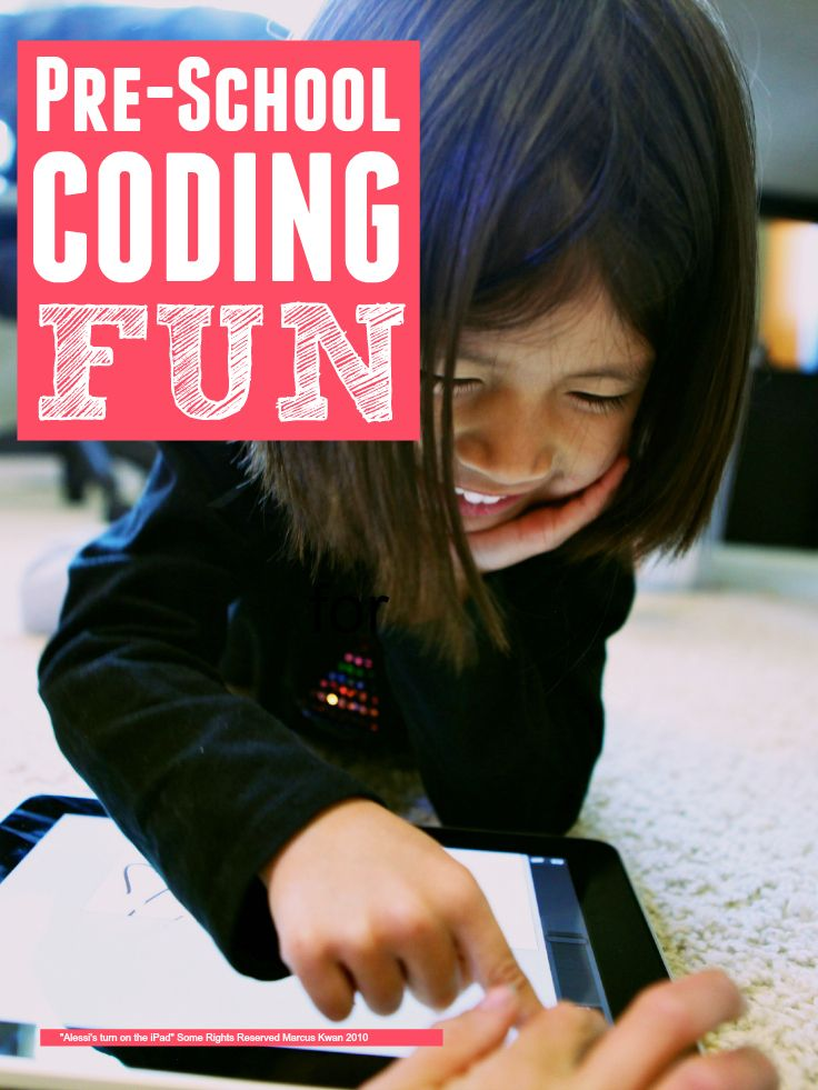 Get kids coding ... easy fun ways to help your pre-schoolers learn to code with quality screen time that will actually build their pre-literacy and numeracy skills
