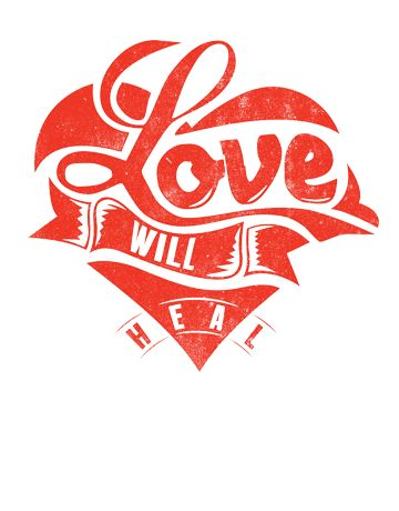 LOVE WILL HEAL