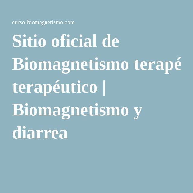 Sitio oficial de Biomagnetismo terapéutico | Biomagnetismo y diarrea