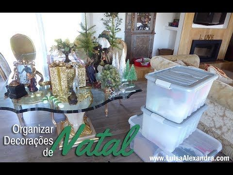 Organizar/Arrumar Decorações de Natal • Dicas em VÍDEO – Luísa Alexandra