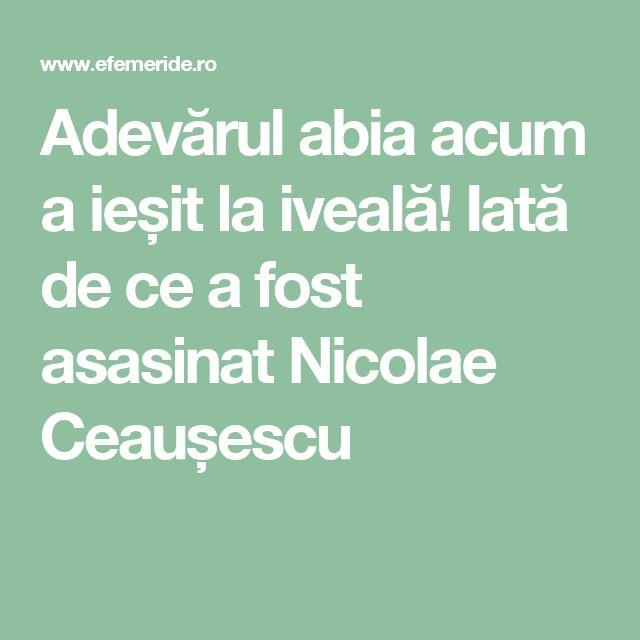 Adevărul abia acum a ieșit la iveală! Iată de ce a fost asasinat Nicolae Ceaușescu
