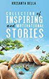 Free Kindle Book -   INSPIRATIONAL STORIES  : Collection of Inspiring and Motivational Stories (Inspiring Stories, Inspirational Stories, Inspiring Short Stories, Motivational Stories, Short Moral Stories)