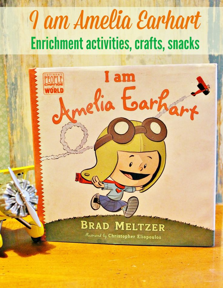 "Grab your kids and Brad Meltzer's book ""I am Amelia Earhart"" and get ready for a week of fun activities to spark your child's adventurous side!"