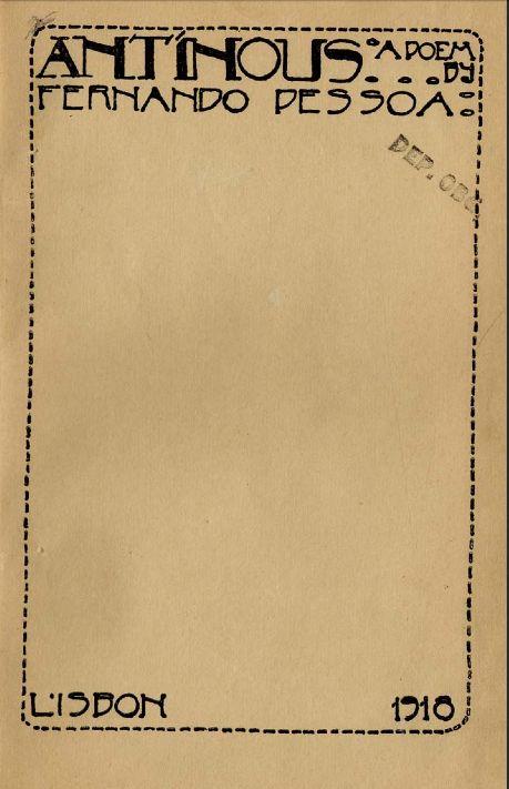 Antinous (um longo poema erótico e homossexual), de Pessoa, escrito em 1915 e publicado pela primeira vez em 1918, num opúsculo individual. (in Dicionário de Fernando Pessoa e do Modernismo Português)