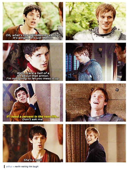 Merlin making Arthur laugh