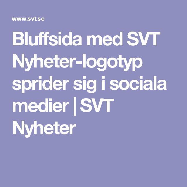 Bluffsida med SVT Nyheter-logotyp sprider sig i sociala medier | SVT Nyheter