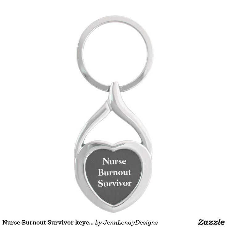 Nurse Burnout Survivor keychain