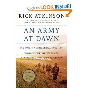 An Army at Dawn: The War in North Africa, 1942-1943, Volume One of the Liberation Trilogy: Rick Atkinson: 9780805087246: Books - Amazon.ca