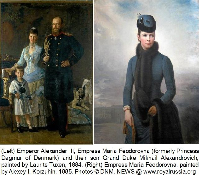 (left) Tsar Alexander III, Empress Marie Feodorovna, and Grand Duke Michael Alexandrovich, painted by Laurits Tuuxen 1884 (right) Empress Marie Feodorovna, painted by Alexey Korzuhin, 1885 ROYAL RUSSIA: News, Videos & Photographs About the Romanov Dynasty, Monarchy and Imperial Russia - Updated Daily