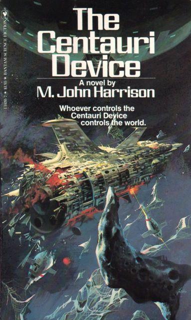 M. John Harrison - The Centauri Device