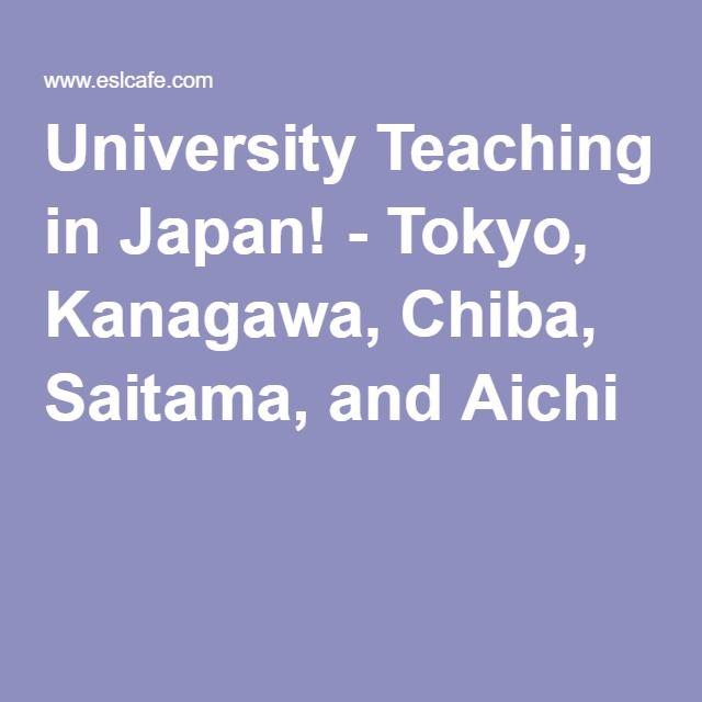 University Teaching in Japan! - Tokyo, Kanagawa, Chiba, Saitama, and Aichi