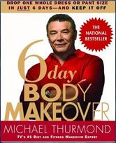 Michael Thurmond: Six Day Body Makeover..It works!