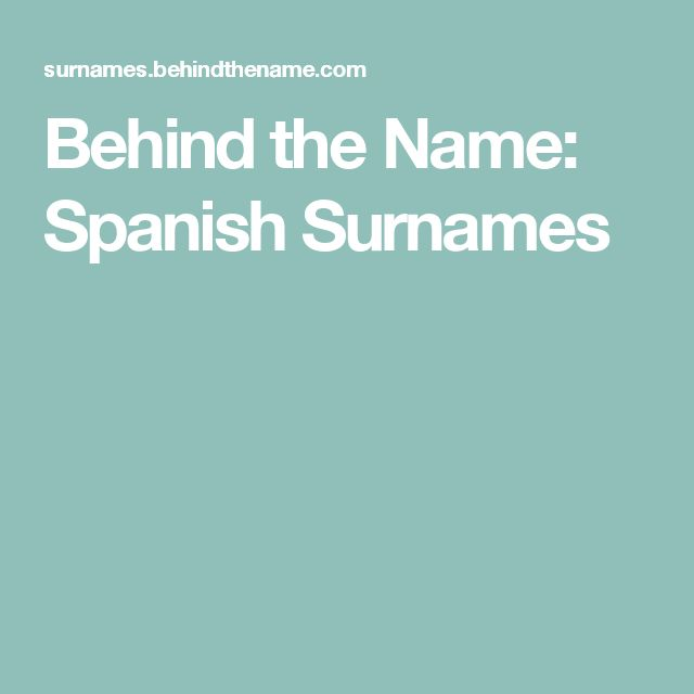 Behind the Name: Spanish Surnames