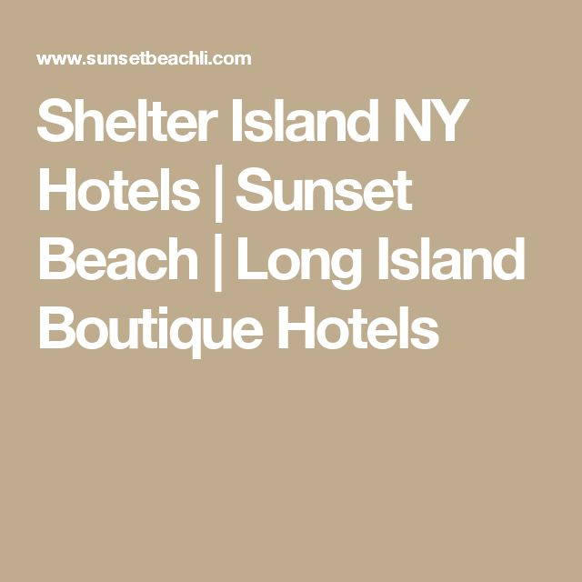 Shelter Island NY Hotels | Sunset Beach | Long Island Boutique Hotels