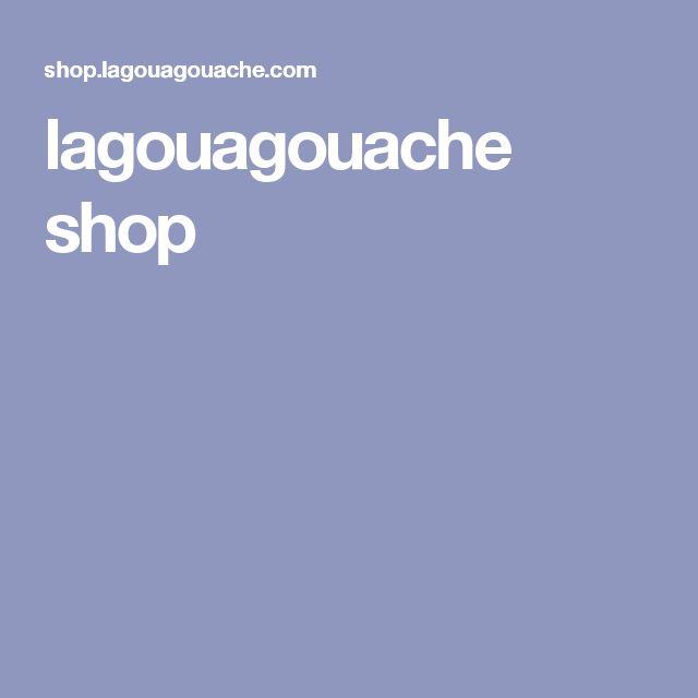 lagouagouache shop