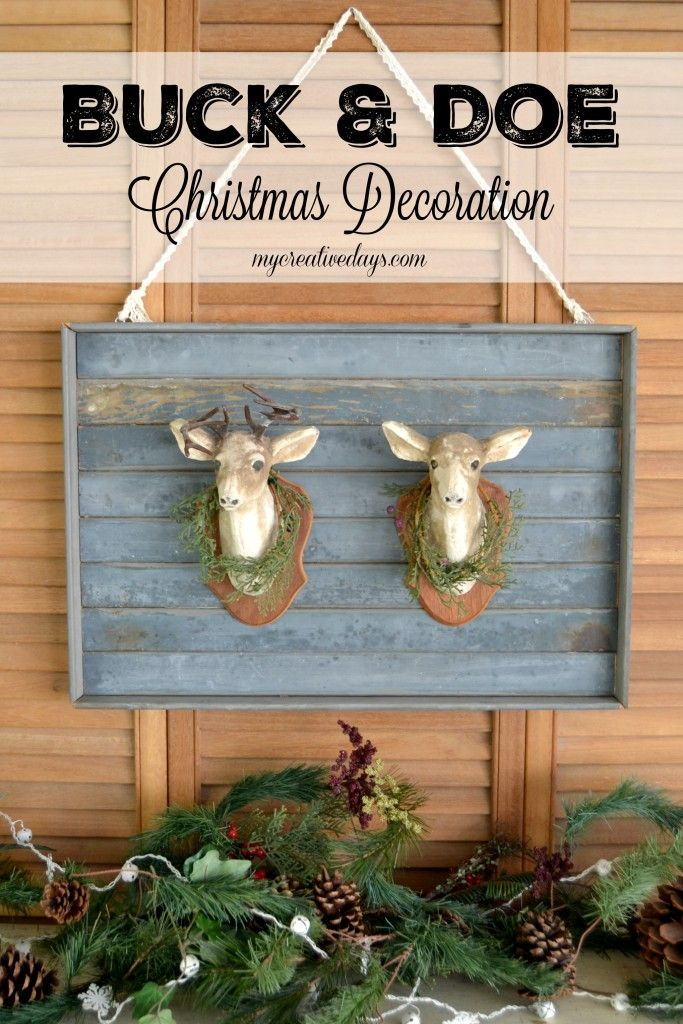 Looking for a Christmas decoration that will last all winter? Check out this Buck & Doe Christmas Decoration from My Creative Days. #homeforchristmas