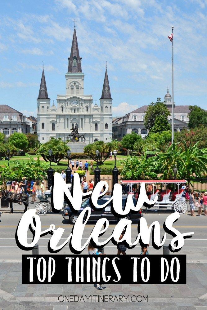 New Orleans, Louisiana - Top Things to do and Best Sight to Visit on a Short Stay