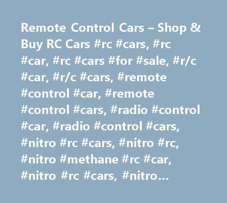 Remote Control Cars – Shop & Buy RC Cars #rc #cars, #rc #car, #rc #cars #for #sale, #r/c #car, #r/c #cars, #remote #control #car, #remote #control #cars, #radio #control #car, #radio #control #cars, #nitro #rc #cars, #nitro #rc, #nitro #methane #rc #car, #nitro #rc #cars, #nitro #cars, #gas #rc #cars, #nitro #car, #gas #powered #rc #car, #2 #speed #rc #car, #nitro #remote #control #cars, #electric #rc #car, #rc #car #video, #cheap #rc #car, #rc #car #for #sale, #rc #race #car, #cheap #nitro…