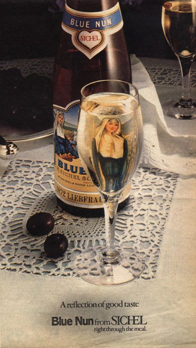 Blue Nun wine. Haha, this reminds me of one of my Mum's boyfriends. He got drunk on it one night and tried to drown one of my mum's ornaments under the kitchen tap. Well I suppose it was looking at him funny!!! What an odd childhood I had.