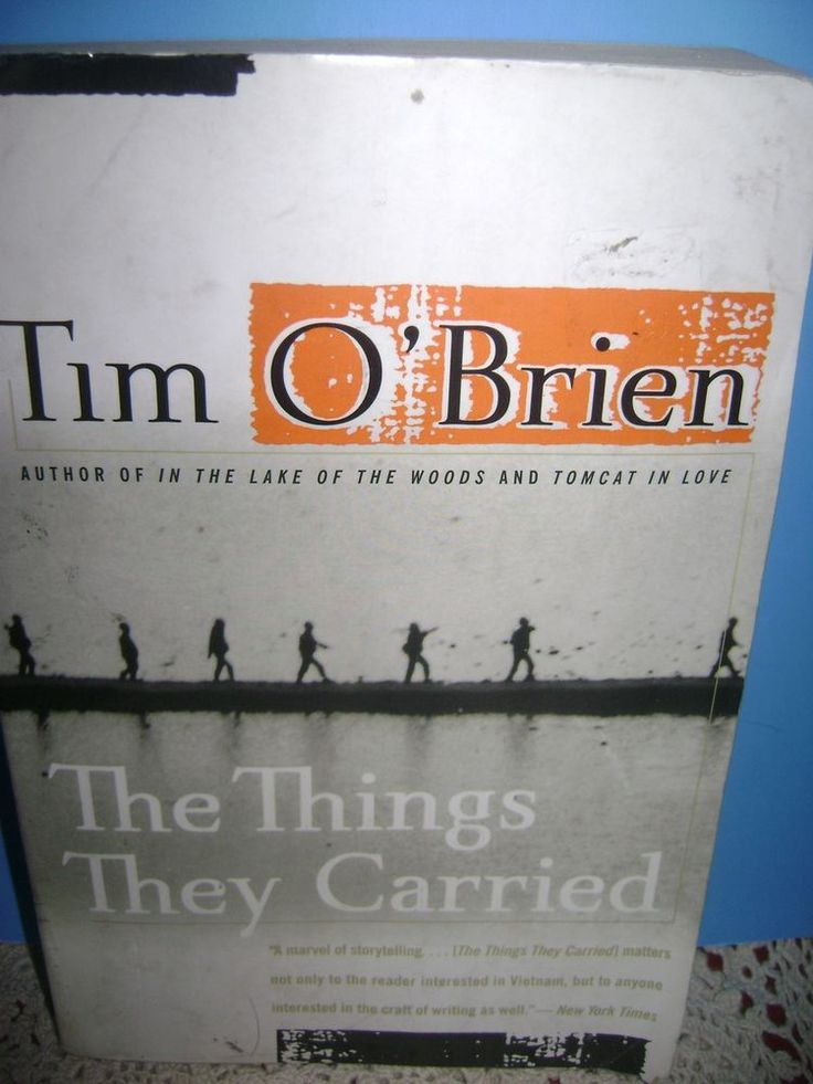tim o'brien the things they Or at least it was when he told a little about her in the things they carried, a vietnam war novel tim o'brien wrote in 1990 from the point of view of a 43-year-old writer and war veteran named tim o'brien.