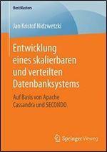 Entwicklung eines skalierbaren und verteilten Datenbanksystems: Auf Basis von Apache Cassandra und SECONDO [German]