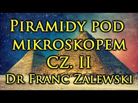 █▬█ █ ▀█▀ PIRAMIDY POD MIKROSKOPEM 2/2 - dr Franc Zalewski - 05.06.2016 Gdańsk - YouTube