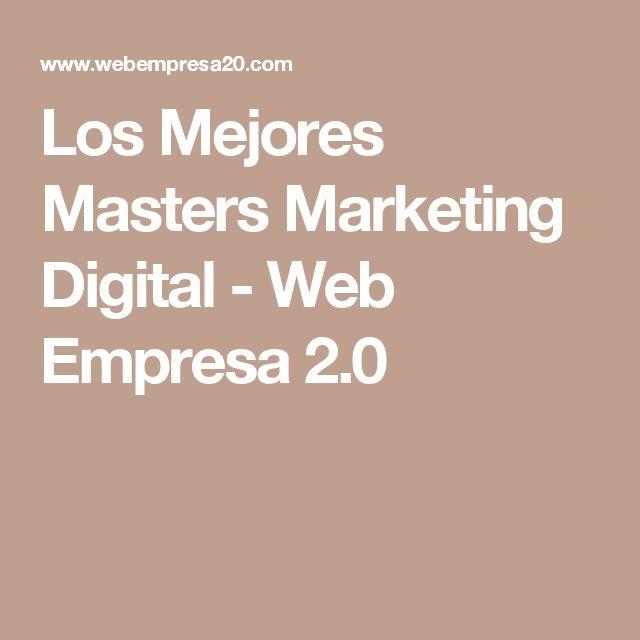 Los Mejores Masters Marketing Digital - Web Empresa 2.0