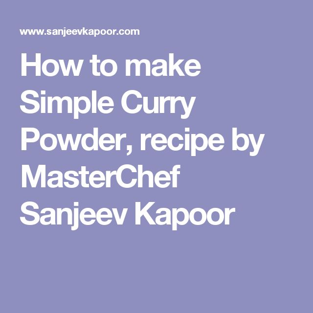 How to make Simple Curry Powder, recipe by MasterChef Sanjeev Kapoor