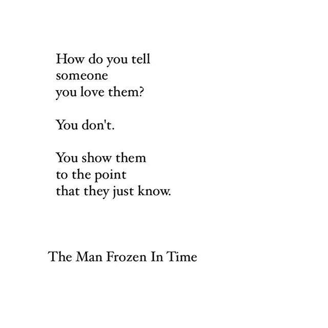 How Do You Tell Someone You Love Them? You Don't. You Show